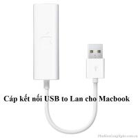 Cáp kết nối Macbook Air với mạng lan qua cổng USB (USB to Lan)