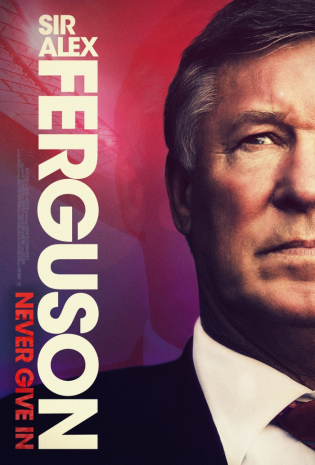 Sir Alex Ferguson: Never Give In 2021 - Ngài Alex Ferguson: Không Bao Giờ Bỏ Cuộc